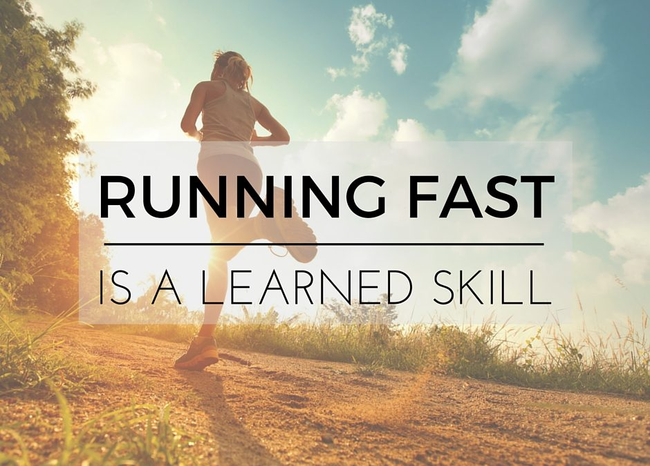 Running Fast is a Skill which can be Learned